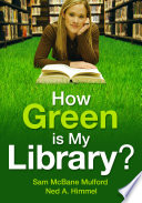 How Green is My Library? Trustees Staff And Students To
