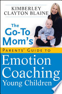 The Go To Mom s Parents  Guide to Emotion Coaching Young Children