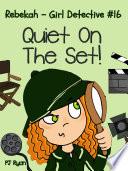 download ebook rebekah - girl detective #16: quiet on the set! pdf epub