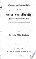 Charakter und Lebensgeschichte des Herrn von Seydlitz, Preußischen Generals der Kavallerie