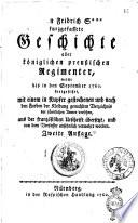 Kurzgefassete Geschichte aller königlichen preussischen Regimenter, welche bis in den September 1760 fortgesetzet, mit einem in Kupfer gestochenen und nach den Farben der Kleidung gemahlten Verzeichnis der sämtlichen Armee versehen, aus der Französischen Urschrift übersezt, und von dem Werfasser ansehnlich vermehrt worden Johann Fridrich S