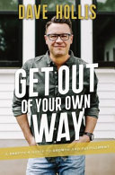 Get Out of Your Own Way  a Skeptic s Guide to Growth and Fulfilment Book PDF