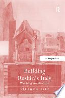 Building Ruskin s Italy