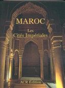 Maroc - Les cités impériales
