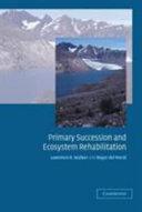 Primary Succession and Ecosystem Rehabilitation