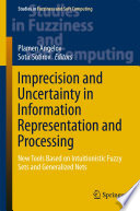 Imprecision And Uncertainty In Information Representation And Processing
