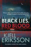 Black Lies, Red Blood Nordic Noir Star Kjell Eriksson Returns With