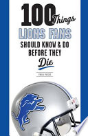 100 Things Lions Fans Should Know & Do Before They Die Pdf/ePub eBook