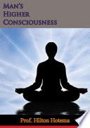 Man S Higher Consciousness