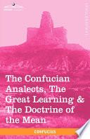 The Confucian Analects  the Great Learning   the Doctrine of the Mean