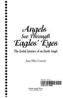 Angels See Through Eagles' Eyes : ...