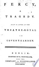 Percy  a tragedy  etc   By Hannah More  with a prologue and epilogue by David Garrick