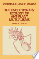 The Evolutionary Ecology of Ant Plant Mutualisms