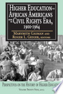Higher Education For African Americans Before The Civil Rights Era 1900 1964