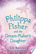 Philippa Fisher and the Dream Maker   s Daughter