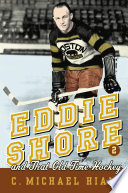 Eddie Shore and that Old Time Hockey