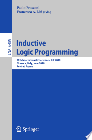 Inductive Logic Programming: 20th International Conference, ILP 2010, Florence, Italy, June 27-30, 2010, Revised Papers - ISBN:9783642212949