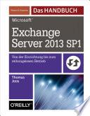 Microsoft Exchange Server 2013 SP1   Das Handbuch
