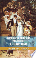 Marriage in Pride and Prejudice  A Literary Essay