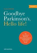 Goodbye Parkinson s  Hello Life