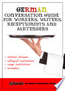 German Conversation Guide for Workers  Waiters  Receptionists and Bartenders