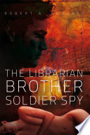 The Librarian Brother Soldier Spy