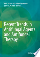 Recent Trends in Antifungal Agents and Antifungal Therapy
