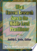 What Current Research Says to the Middle Level Practitioner