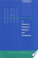 Dietary Reference Intakes For Vitamin C Vitamin E Selenium And Carotenoids