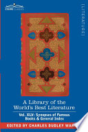 A Library of the World's Best Literature - Ancient and Modern - Vol. XLV (Forty-Five Volumes); Synopses of Famous Books & General Index