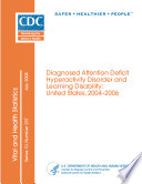 Diagnosed Attention Deficit Hyperactivity Disorder and Learning Disability: U. S. , 2004-2006