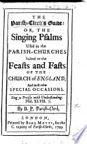 the-parish-clerk-s-guide-or-the-singing-psalms-used-in-the-parish-churches-suited-to-the-feasts-and-fasts-of-the-church-of-england-by-b-p-parish-clerk