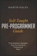 Self Taught Pre Programmer Guide Learn About Programming Languages App Development Profession More