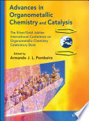 Advances in Organometallic Chemistry and Catalysis