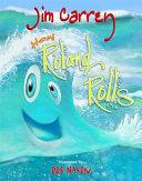 How Roland Rolls Book PDF