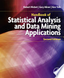 Handbook Of Statistical Analysis And Data Mining Applications : is a comprehensive professional reference book that guides...