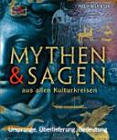 Mythen und Sagen aus allen Kulturkreisen