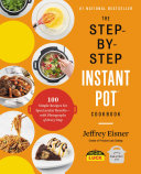 The Step-by-Step Instant Pot Cookbook Book
