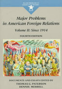 Major Problems in American Foreign Relations  Since 1914