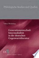 Generationenwechsel  Intermedialit  t in der deutschen Gegenwartsliteratur