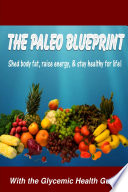The Paleo Blueprint   With the Glycemic Health Guide