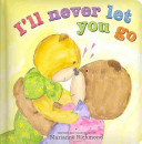 I Ll Never Let You Go book