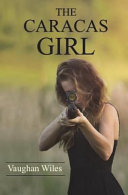 The Caracas Girl : seeks to start a new life in...