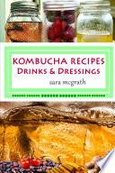 Kombucha Recipes  Drinks and Dressings
