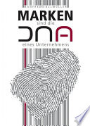 Marken sind die DNA eines Unternehmens