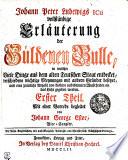 Johann Peter Ludewigs ICti vollständige Erläuterung der Güldenen Bulle