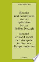 Revolte und Sozialstatus von der Spätantike bis zur Frühen Neuzeit / Révolte et statut social de l'Antiquité tardive aux Temps modernes