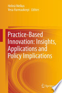 Practice Based Innovation  Insights  Applications and Policy Implications