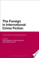 The Foreign in International Crime Fiction Fiction From The Foreign Detective Whose Outsider
