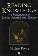 Reading Knowledge: An Introduction to Foucault, Barthes & Althusser